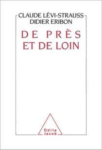 De près et de loin : entretiens - DidierEribon