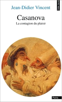 Casanova : la contagion du plaisir, divertissement - Jean-Didier Vincent