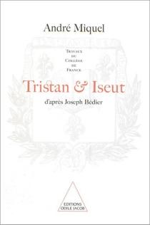 Tristan et Iseut : d'après Joseph Bédier -