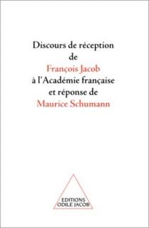 Discours de réception de François Jacob à l'Académie française et réponse de Maurice Schumann - FrançoisJacob