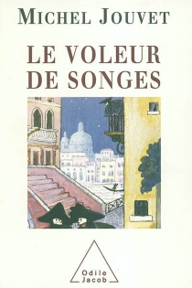 Voleur de songes - Michel Jouvet