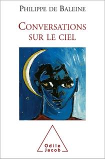Conversations sur le ciel - Philippe deBaleine