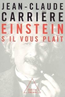 Einstein, s'il vous plaît - Jean-ClaudeCarrière