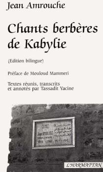 Chants berbères de Kabylie - JeanAmrouche