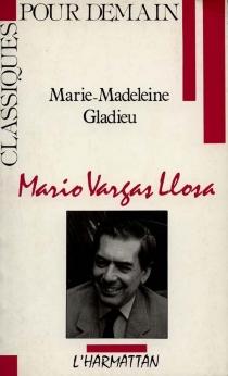 Mario Vargas Llosa - Marie-MadeleineGladieu
