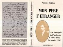 Mon père l'étranger : un immigré juif polonais à Paris dans les années 1920 - MauriceRajsfus