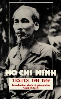 Hô Chi Minh : textes 1914-1969 - Chi MinhHô