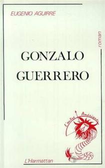 Gonzalo Guerrero - EugenioAguirre