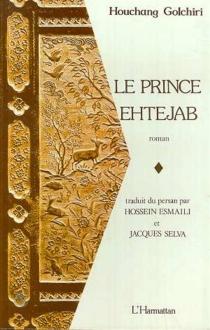 Le Prince Ehtejab - HouchangGolchiri