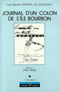 Journal d'un colon de l'île Bourbon - Jean-Baptiste Renoyal de Lescouble