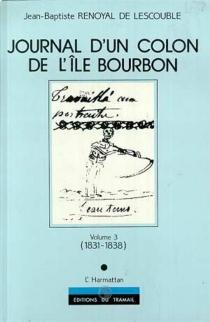 Journal d'un colon de l'île Bourbon - Jean-BaptisteRenoyal de Lescouble