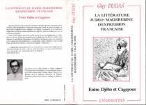 La littérature judéo-maghrébine d'expression française : entre Djéha et Cagayous - GuyDugas