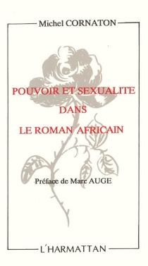 Pouvoir et sexualité dans le roman africain : analyse du roman africain contemporain - MichelCornaton
