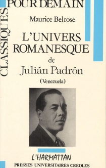 Introduction à l'univers romanesque de Julian Padron (Venezuela) - Maurice Belrose