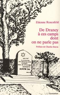 De Drancy à ces camps dont on ne parle pas - EtienneRosenfeld