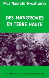 Des Mangroves en terre haute - Pius NkashamaNgandu