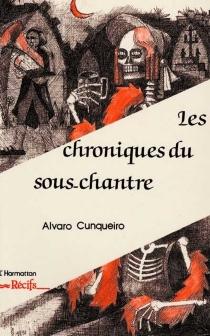 Les chroniques du sous-chantre : entre Galice et Bretagne - AlvaroCunqueiro