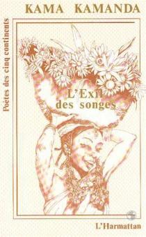 L'Exil des songes : poèmes - Kama SyworKamanda