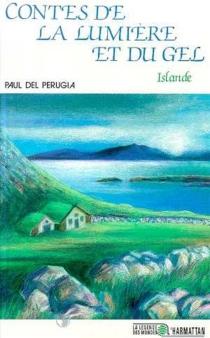 Contes de la lumière et du gel : Islande - PaulDel Perugia