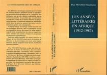 Les Années littéraires en Afrique, 1912-1987 - Pius NkashamaNgandu