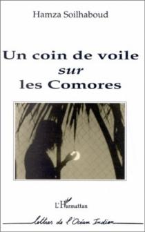 Un Coin de voile sur les Comores - SoilhaboudHamza