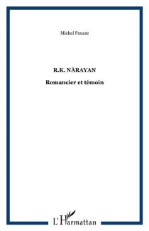 R.K. Narayan : romancier et témoin - MichelPousse