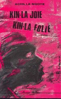 Kin-la-Joie, Kin-la-Folie - AchilleNgoye