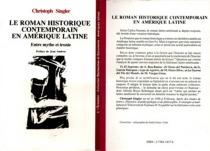 Le Roman historique contemporain en Amérique latine : entre mythe et ironie - ChristophSingler