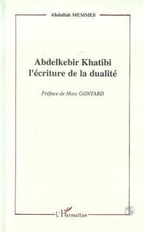 Abdelkebir Khatibi : l'écriture de la dualité - AbdallahMemmès