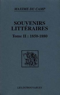 Souvenirs littéraires - MaximeDu Camp