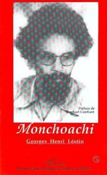 Monchoachi - Georges-HenriLéotin