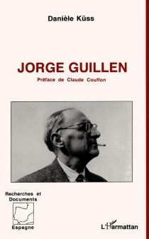 Jorge Guillén : les lumières et la lumière - JorgeGuillén