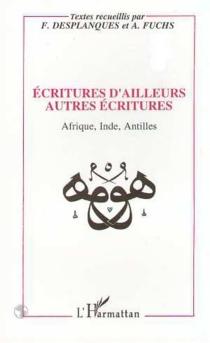 Ecritures d'ailleurs, autres écritures : Afrique, Inde, Antilles -