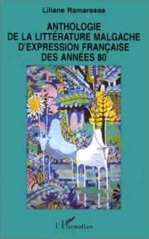 Anthologie de la littérature malgache d'expression française des années 80 -