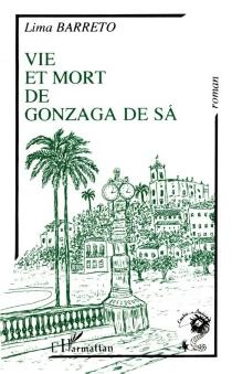 Vie et mort de Gonzaga de Sa - LimaBarreto
