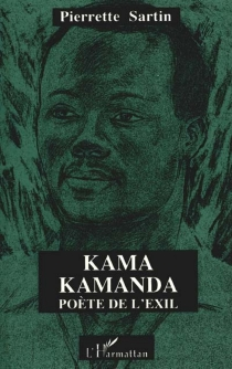 Kama Kamanda : poète de l'exil - PierretteSartin