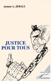 Justice pour tous - Aymen A.Jebali