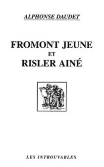Fromont Jeune et Risler aîné : moeurs parisiennes| Précédé de Histoire de mes livres : Fromont jeune et Risler -