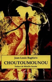 Choutoumounou - Jean-LouisBaghio'o