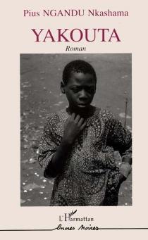 Yakouta - Pius NkashamaNgandu