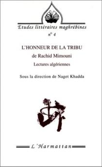L'honneur de la tribu de Rachid Mimouni : lectures algériennes -