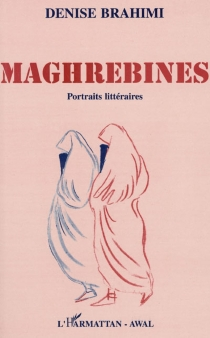 Maghrébines : portraits littéraires - DeniseBrahimi