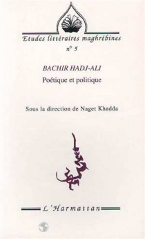 Bachir Hadj-Ali : poétique et politique -