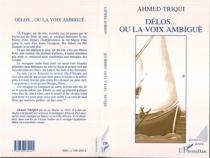 Délos ou La voix ambiguë - AhmedTriqui