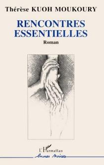 Rencontres essentielles - ThérèseKuoh-Moukoury