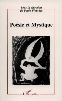 Poésie et mystique : colloque de Montpellier III les 10-11 et 12 mars 1994 -