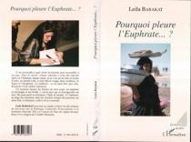 Pourquoi pleure l'Euphrate...? - LeilaBarakat