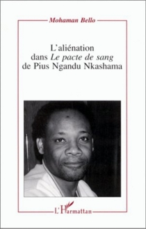 L'aliénation dans Le pacte de sang de Pius Ngandu Nkashama - MohamanBello