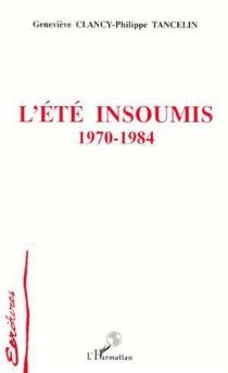 L'été insoumis : 1970-1984 - GenevièveClancy