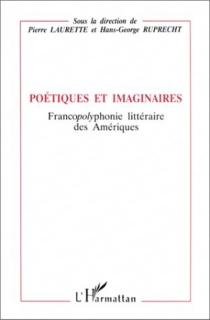 Poétiques imaginaires : francopolyphonie littéraire des Amériques -